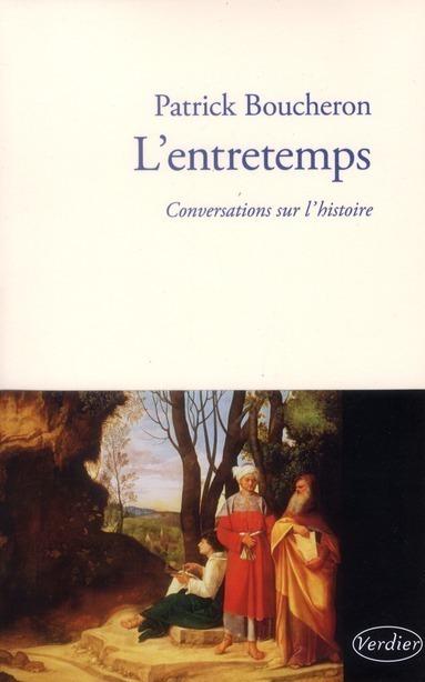 Lentretemps. Conversations sur lhistoire Patrick Boucheron