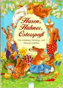 Hasen, Hühner, Osterspaß Carola Schäfer