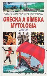 Grécka a rímska mytológia  by  Colette Estin