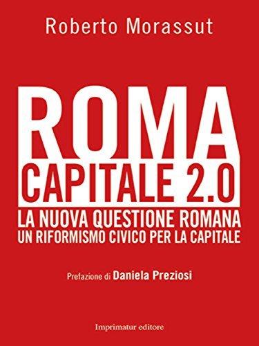 Roma capitale 2.0  by  Roberto Morassut