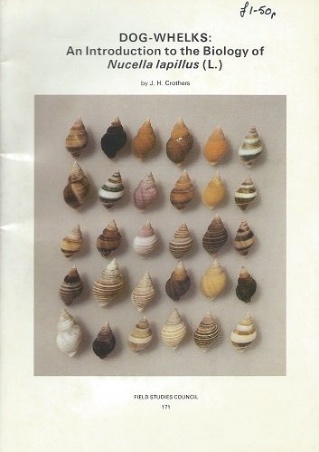 Dog Whelks: An Introduction to the Biology of Nucella Lapillus  by  J.H. Crothers