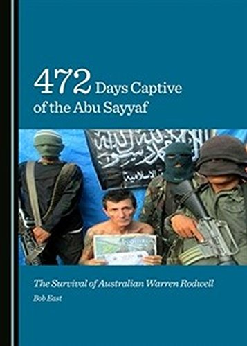 472 days Captive of the Abu Sayyaf: The Survival of Australian Warren Rodwell Dr. Bob East
