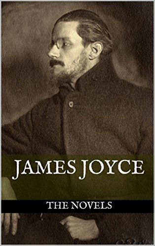 James Joyce: The Novels: The Collected Novels of James Joyce  by  James Joyce