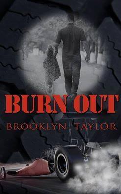 Burn Out  by  Brooklyn Taylor