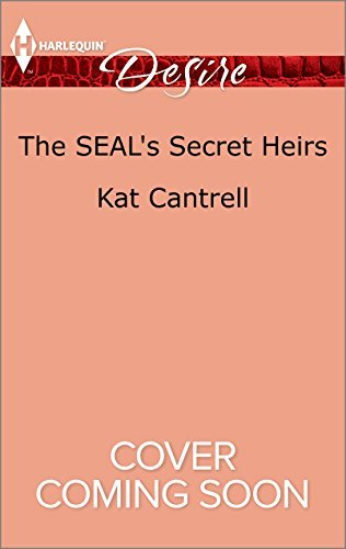The SEALs Secret Heirs  by  Kat Cantrell