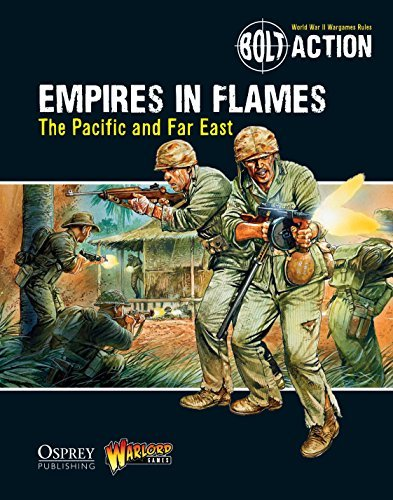 Bolt Action: Empires in Flames: The Pacific and Far East  by  Warlord Games