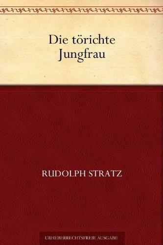Die törichte Jungfrau  by  Rudolf Stratz