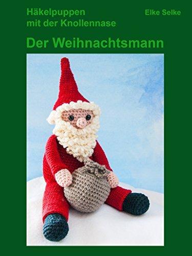 Häkelpuppen mit der Knollennase - Der Weihnachtsmann Elke Selke