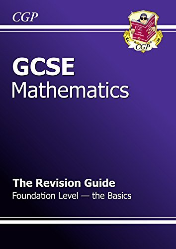 GCSE Maths Revision Guide - Foundation The Basics  by  CGP Books