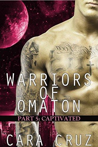Captivated (Warriors of Omaton, #5)  by  Cara Cruz