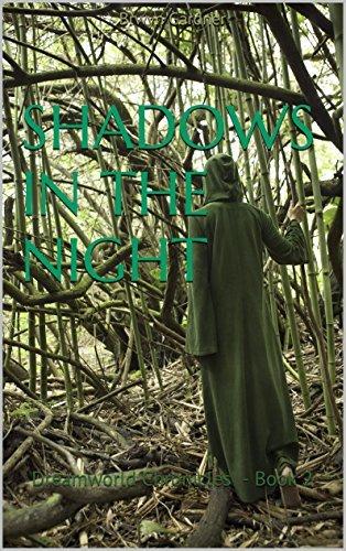 Shadows of Night: Dreamworld Chronicles - Book 2  by  Brwyn Gardner