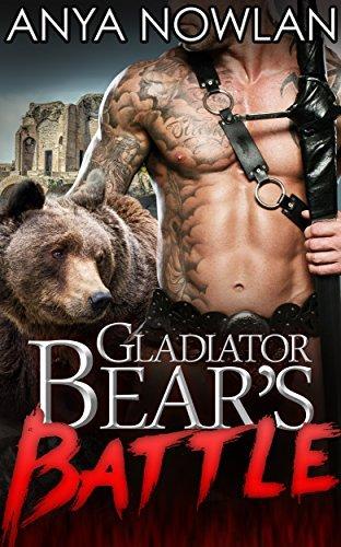 Gladiator Bears Battle (Shift In Time, #1) Anya Nowlan