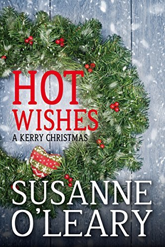 Hot Wishes: A Kerry Christmas (The Kerry Romance Series Book 4)  by  Susanne OLeary