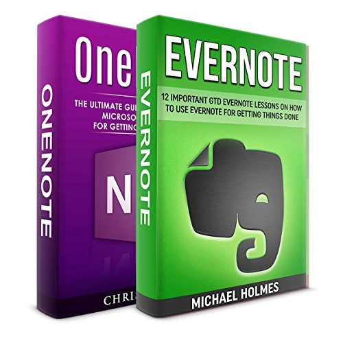 OneNote + Evernote Two in One Bundle!: Book 1: The Ultimate Guide on How to Use Microsoft OneNote for Getting Things Done + Book 2: 12 Important GTD Evernote Lessons On How To Use Evernote For GTD Chris Will