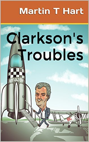 Clarksons Troubles: From Biplane to Spaceship Martin T Hart