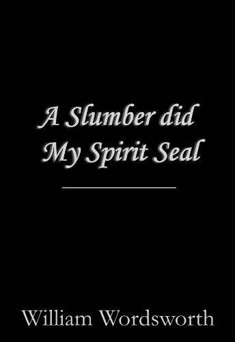 A Slumber did my Spirit Seal William Wordsworth