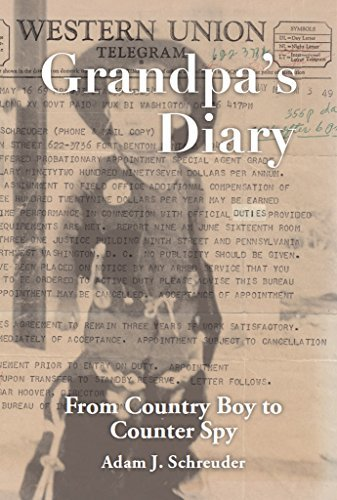 Grandpas Diary: From Country Boy to Counter Spy  by  Adam Schreuder