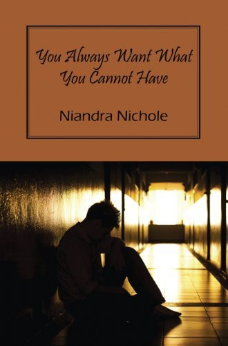 You Always Want What You Cannot Have  by  Niandra Nichole