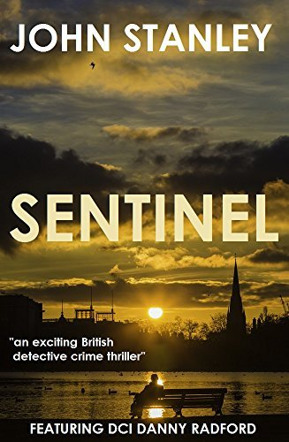 SENTINEL: an exciting British detective crime thriller  by  John        Stanley