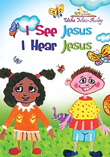 I See Jesus I Hear Jesus  by  Uche Mac-Auley