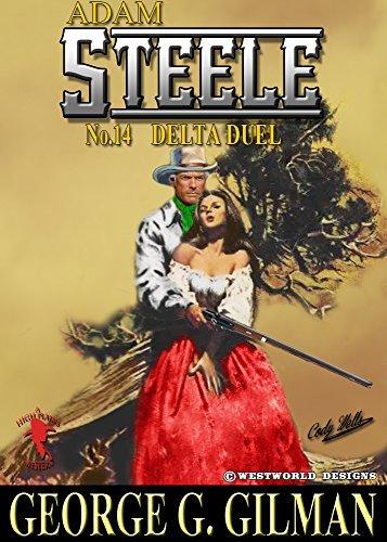 Delta Duel (Adam Steele, #14)  by  George G. Gilman