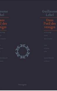 Dans loeil des vestiges  by  Guillaume Lebel