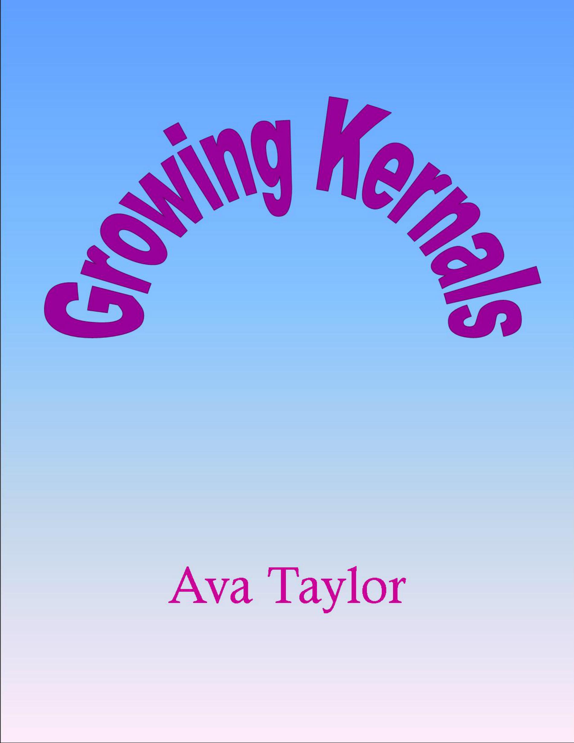 Growing Kernel Ava Taylor