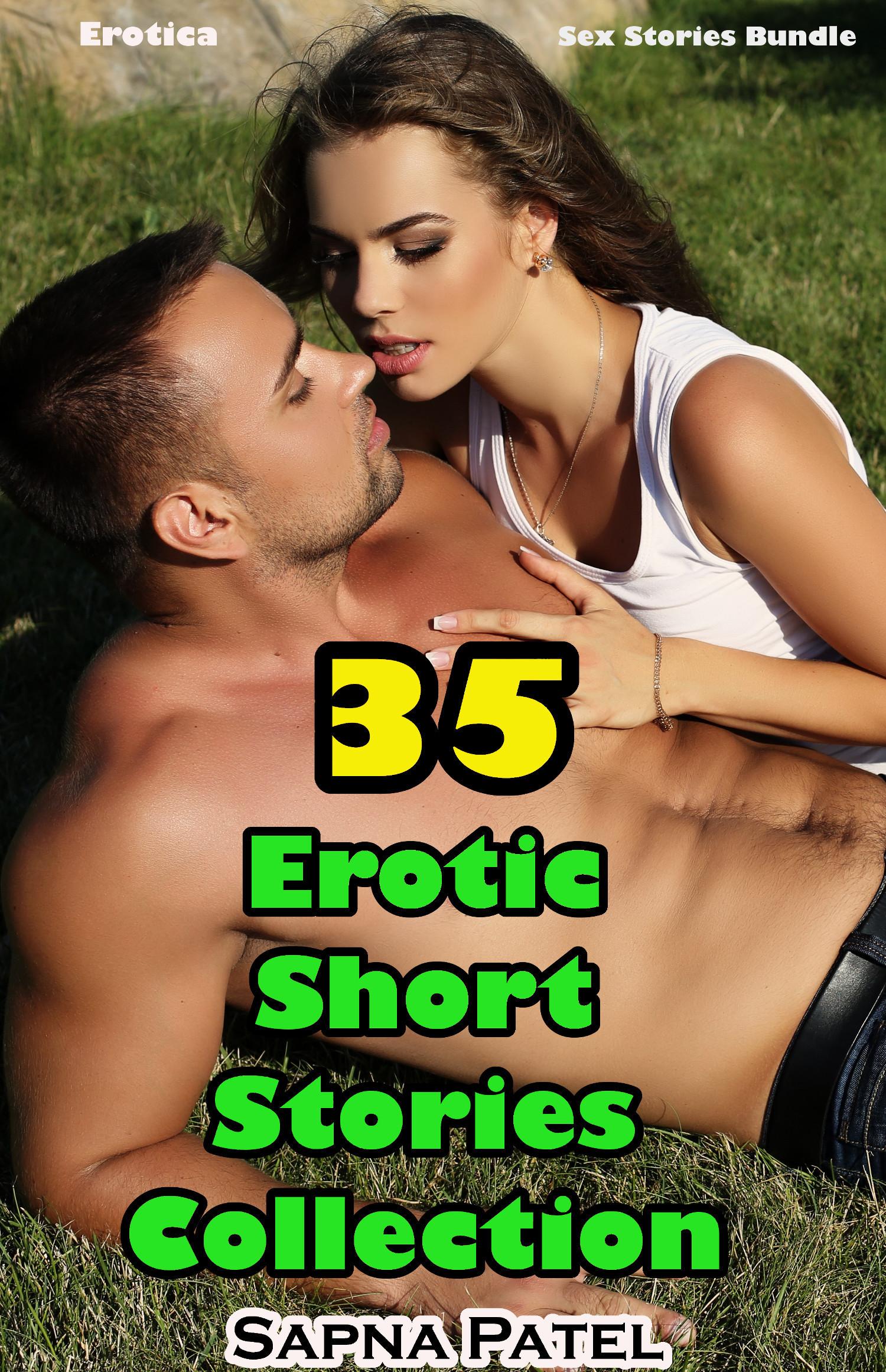 Erotica: 35 Erotic Short Stories Collection Sex Stories Bundle  by  Sapna Patel