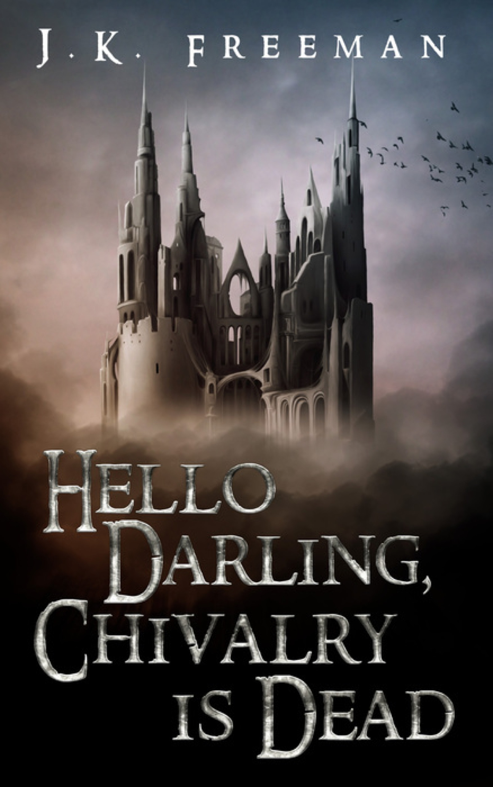 Hello Darling, Chivalry Is Dead  by  J.K. Freeman