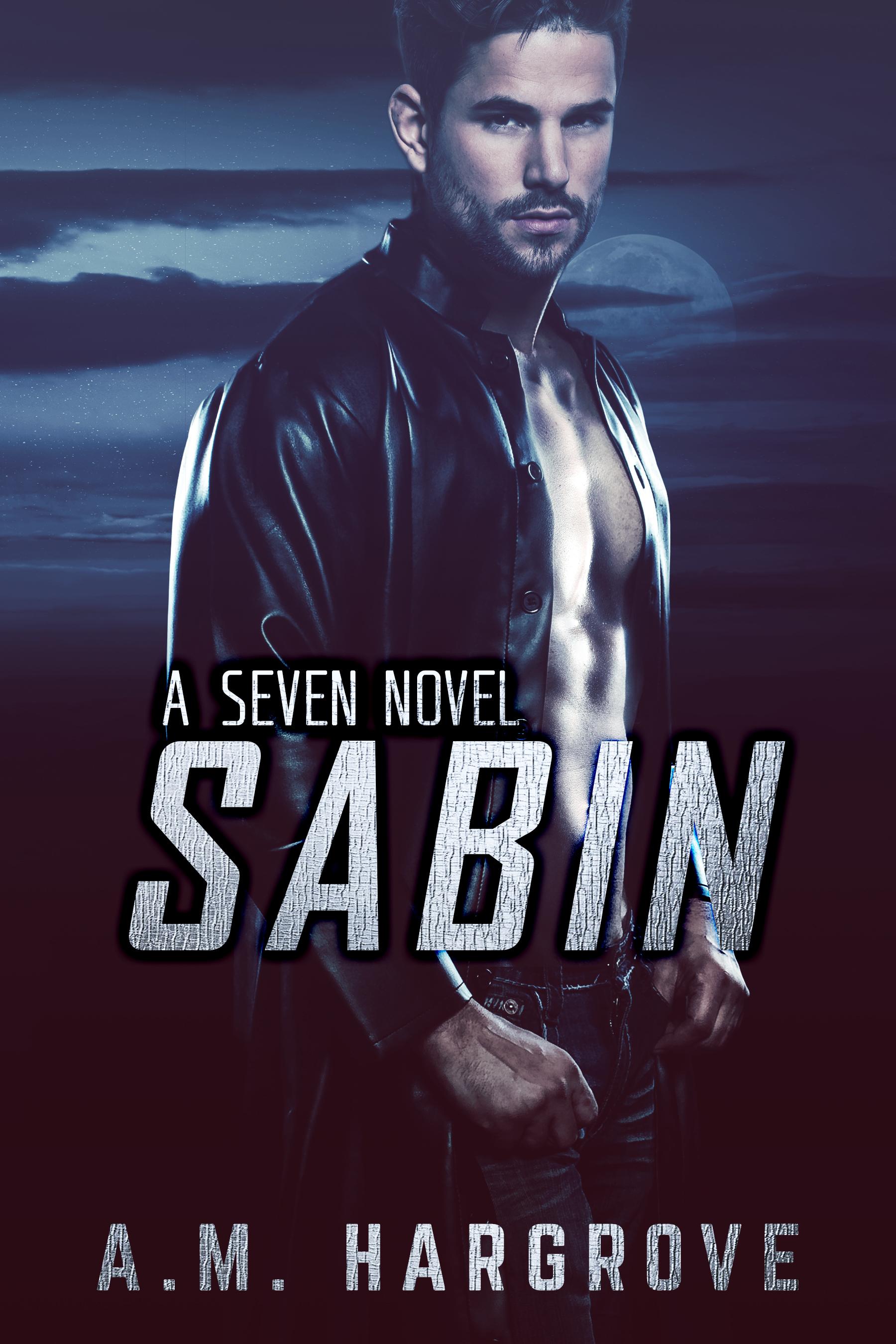 Sabin, A Seven Novel  by  A.M. Hargrove