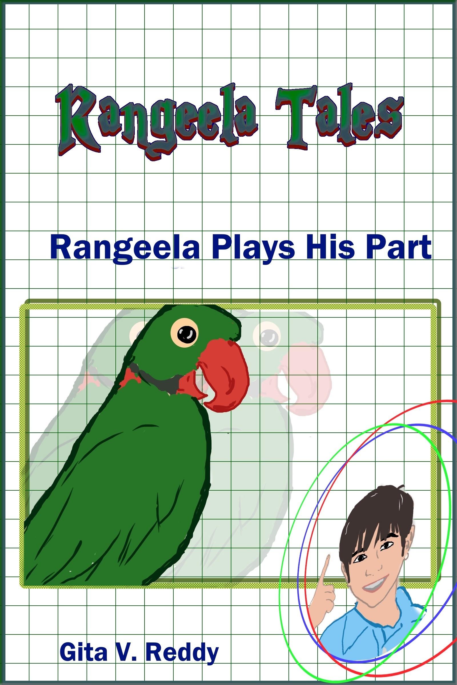 Rangeela Plays His Part: Story 7 in the Rangeela Tales Series Gita V.Reddy