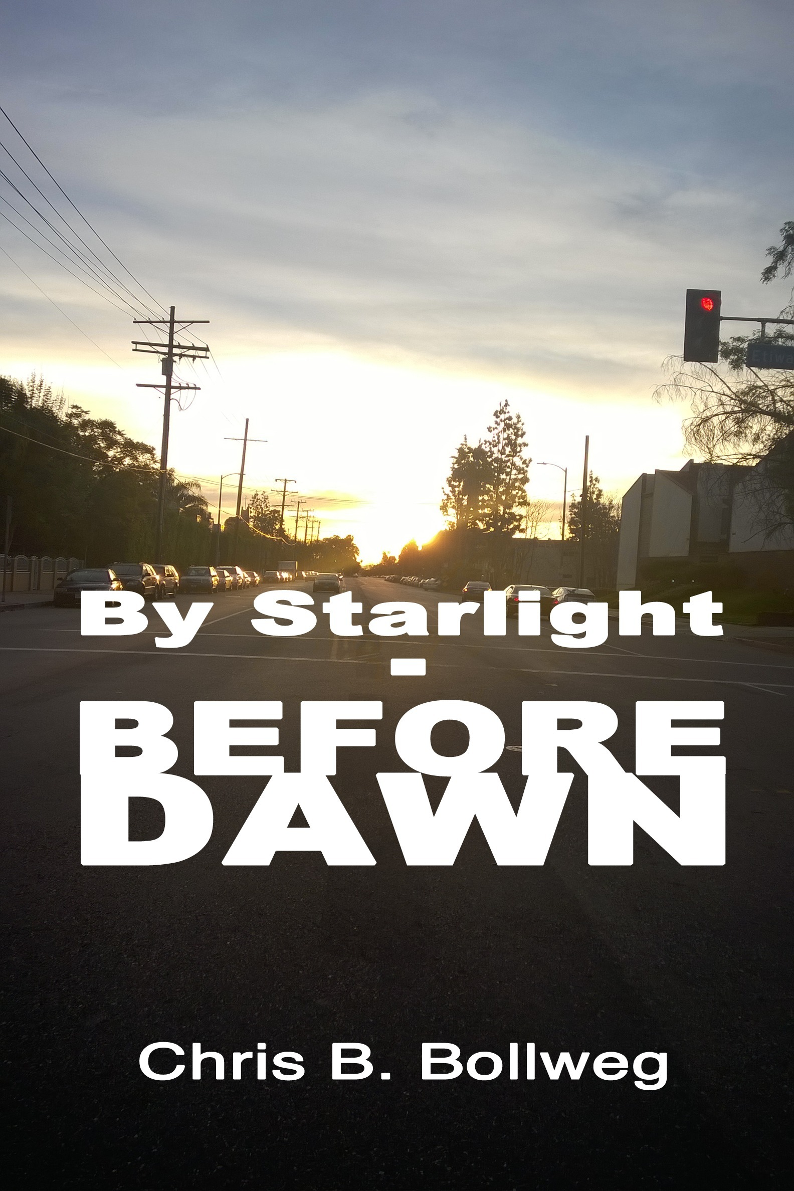By Starlight: Before Dawn Chris B. Bollweg