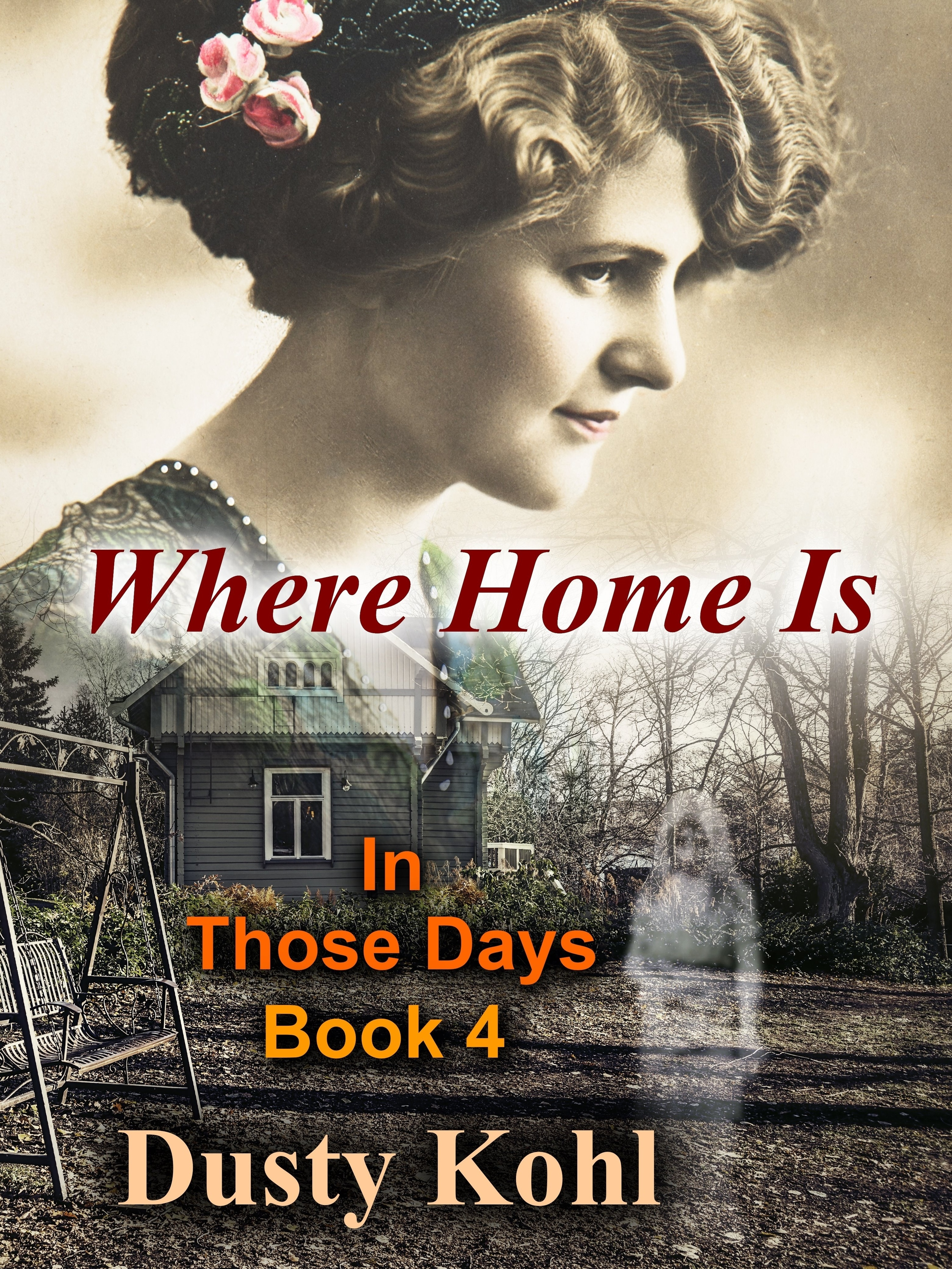 In Those Days Book 4 Where Home Is  by  Dusty Kohl