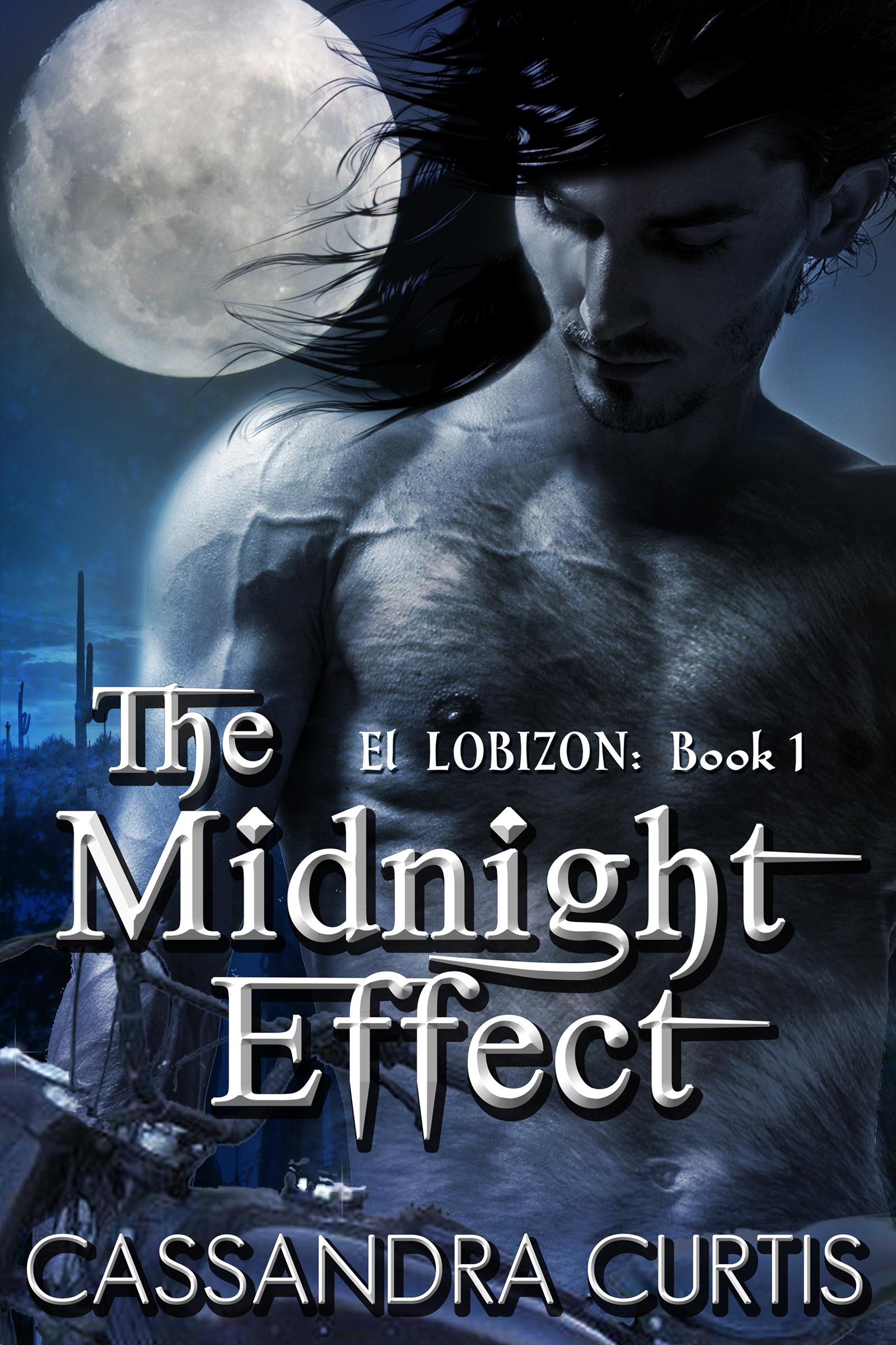 The Midnight Effect (El Lobizon Book 1: Latin Werewolves Series)  by  Cassandra Curtis