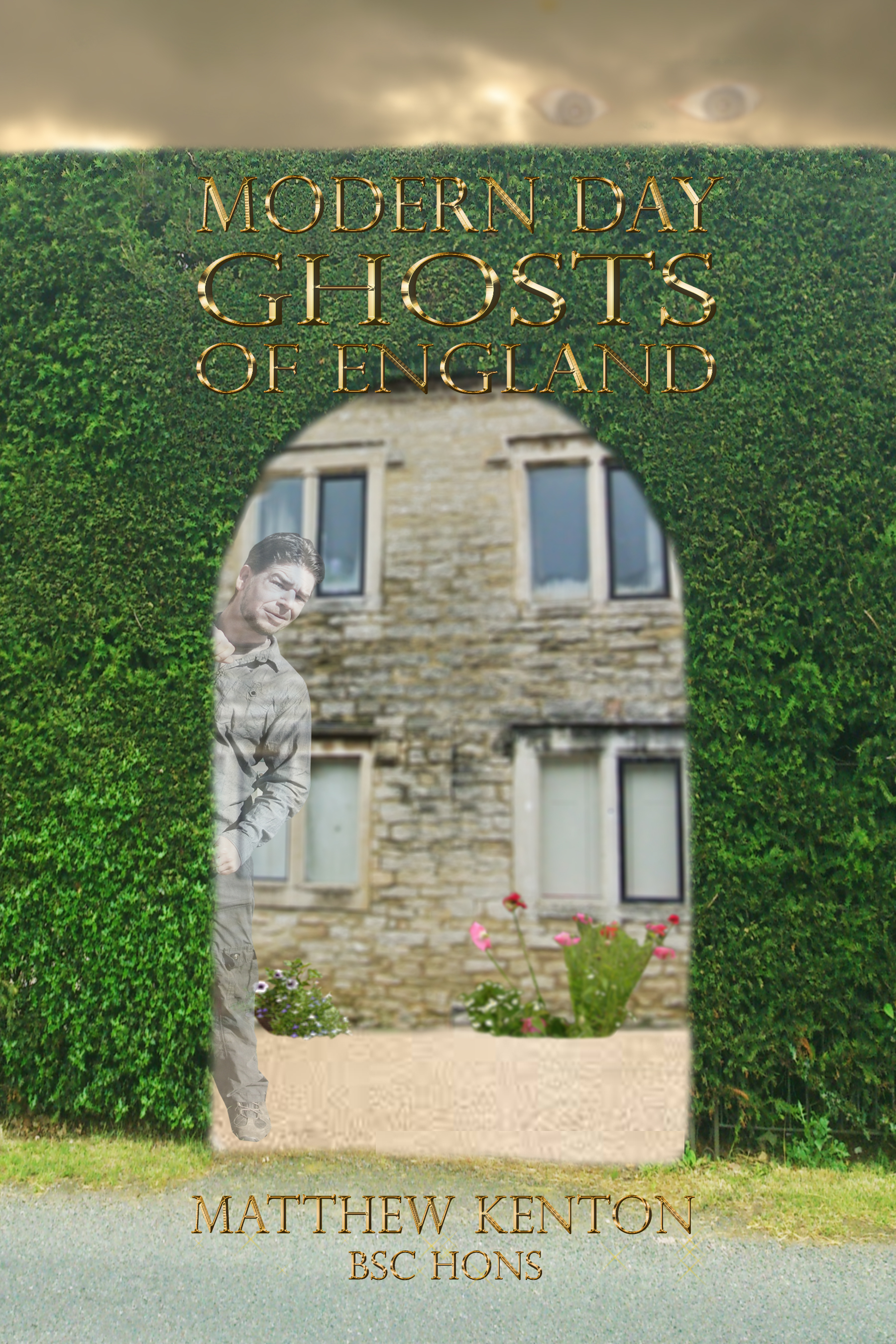 Modern Day Ghosts Of England  by  Matthew Kenton