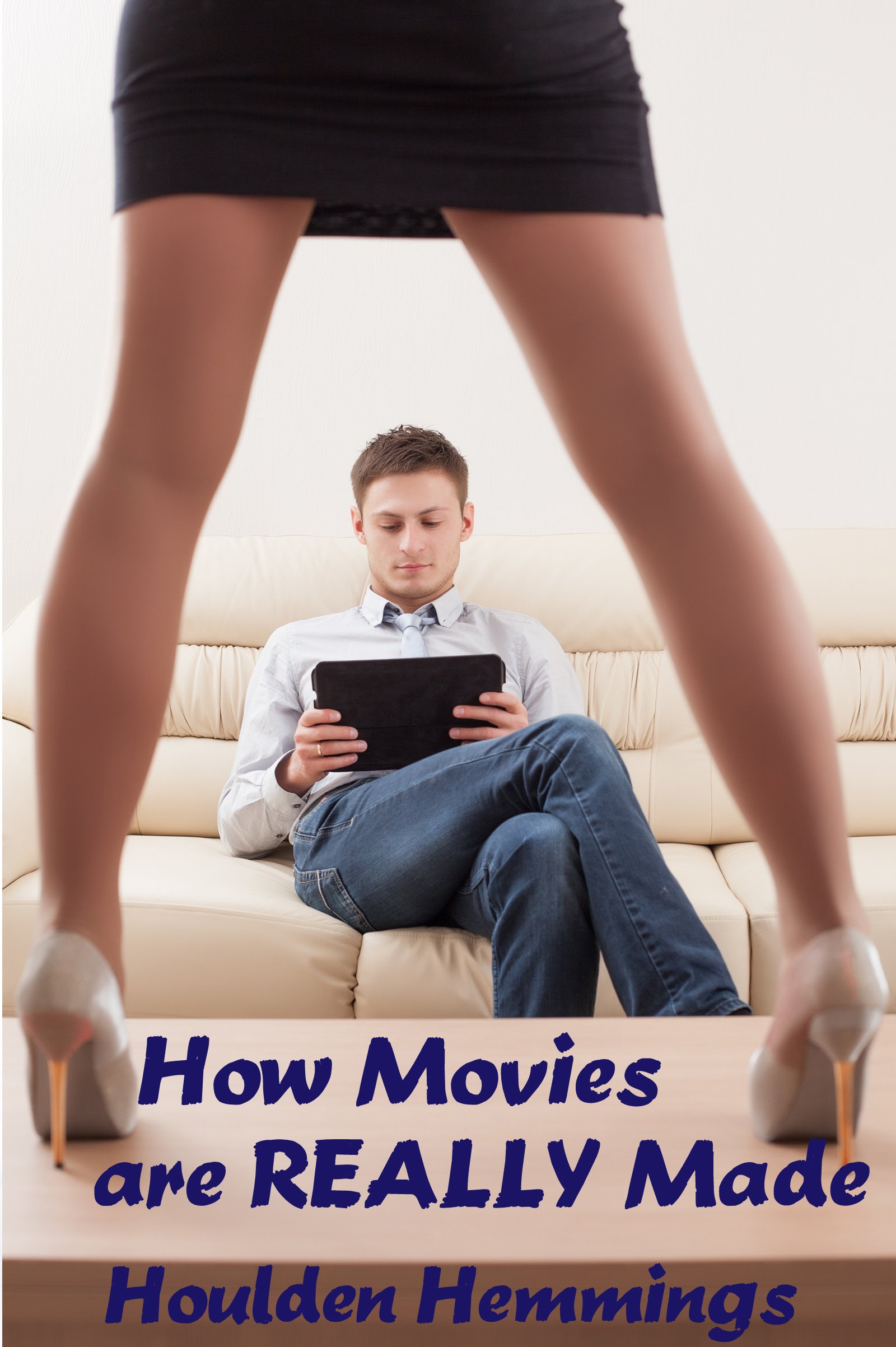 How Movies Are Really Made Houlden Hemmings