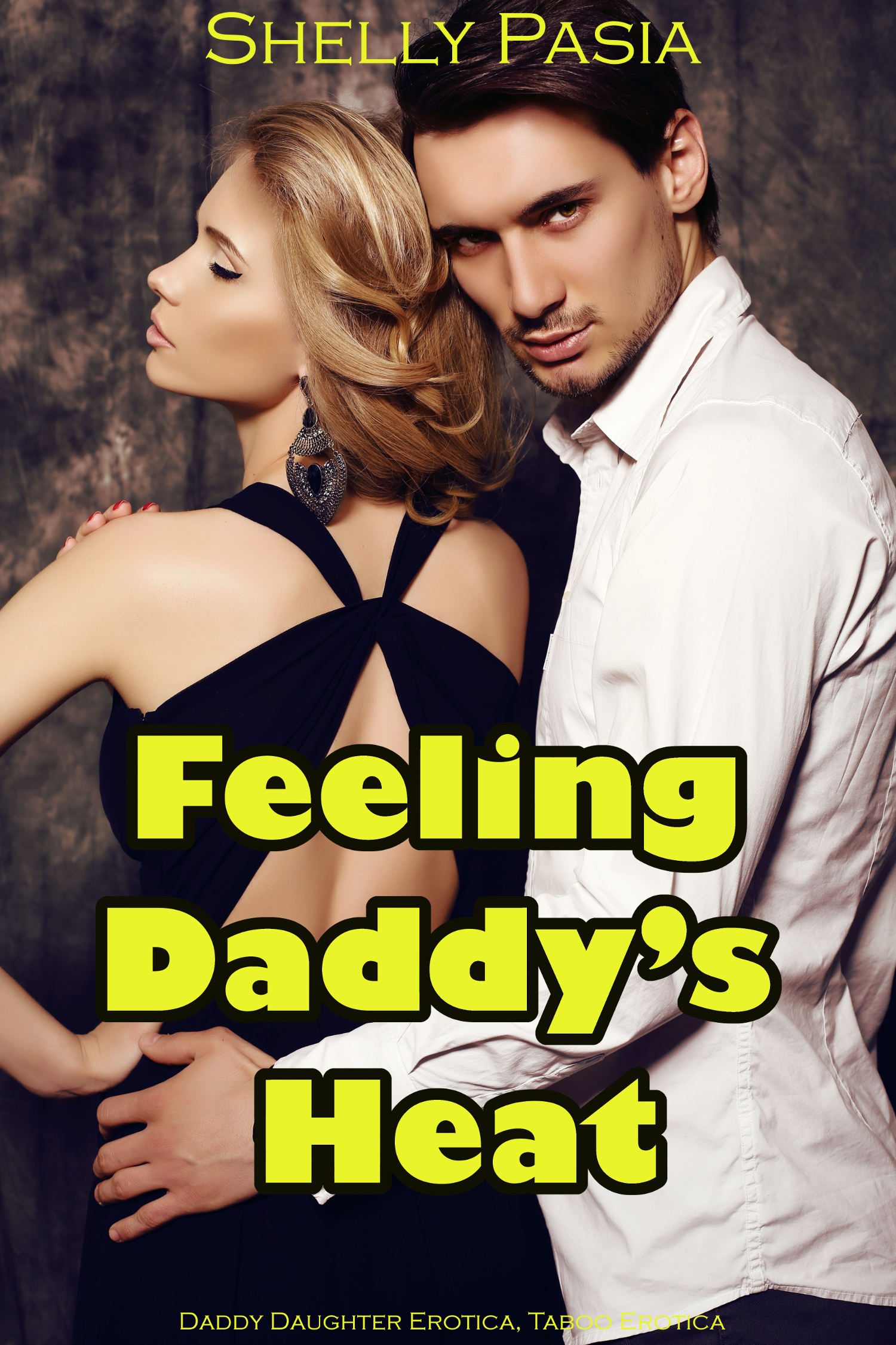 Feeling Daddy's Heat  by  Shelly Pasia