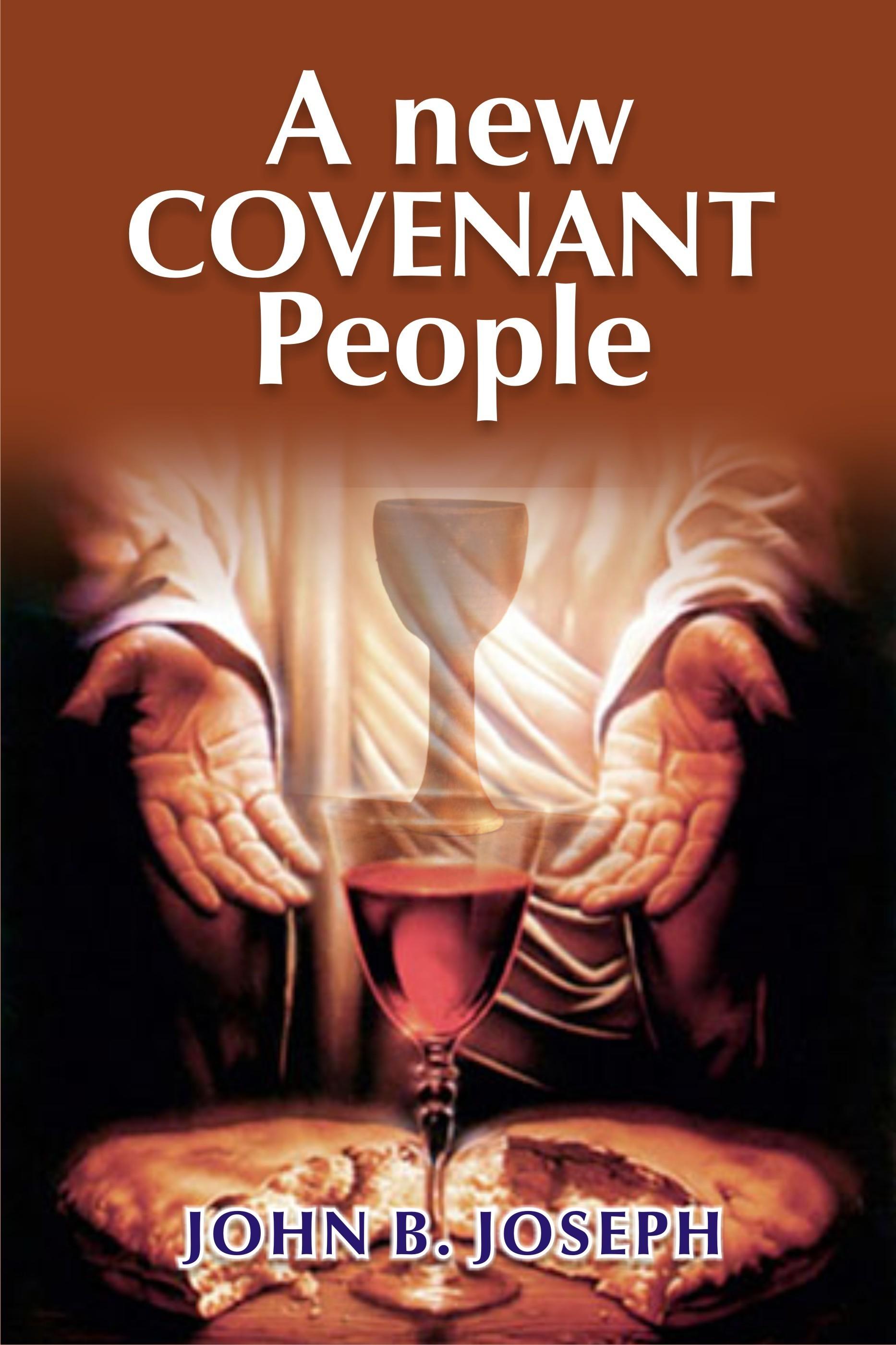 A New Covenant People John B. Joseph