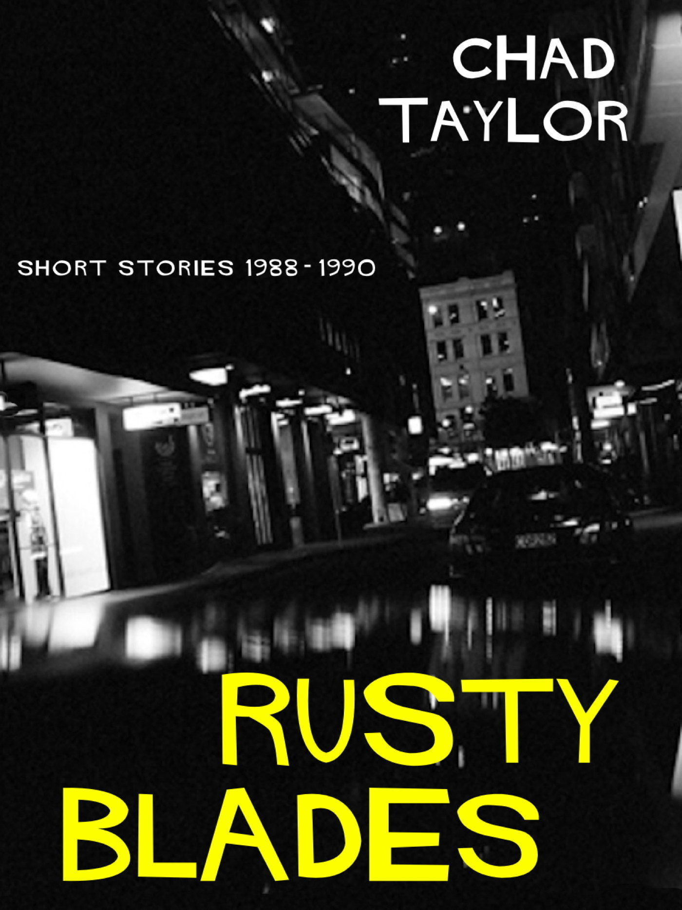 Rusty Blades (Short Stories 1988-90) Chad       Taylor