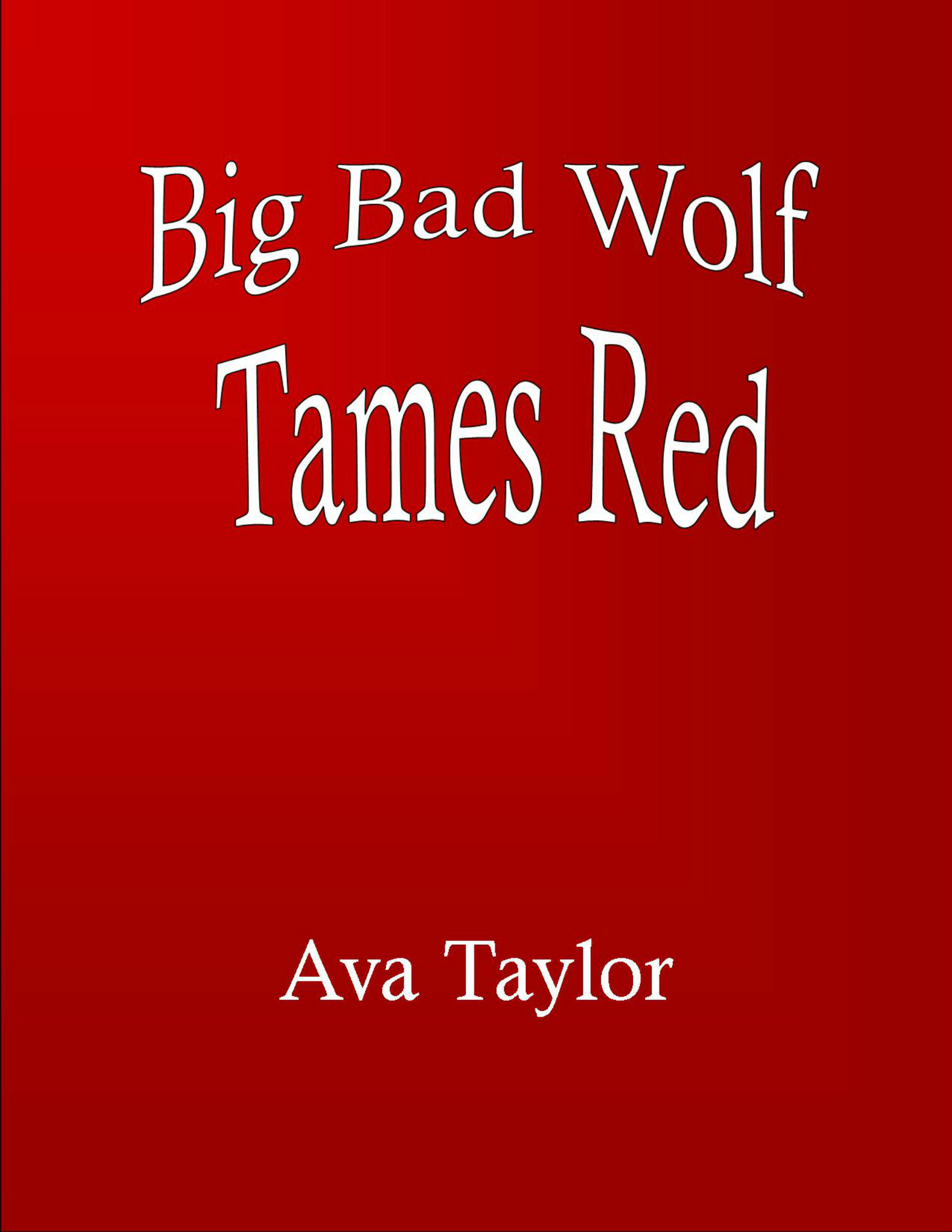 The Big Bad Wolf Tames Red Ava Taylor