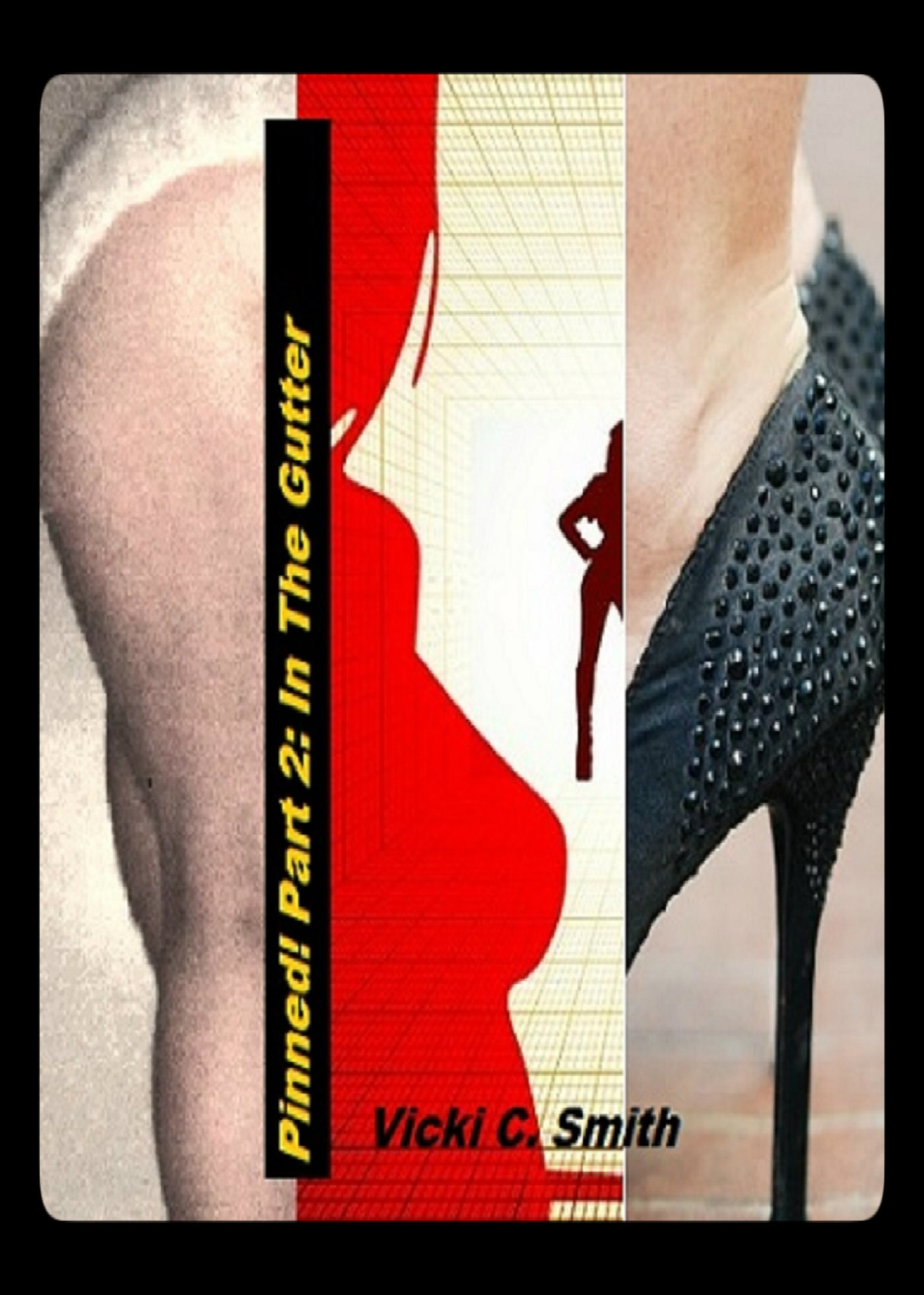 Pinned! Part 2: In the Gutter  by  Vicki C. Smith