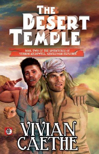 The Desert Temple: Book Two of the Adventures of Vernon Auldswell, Gentleman Explorer Vivian Caethe