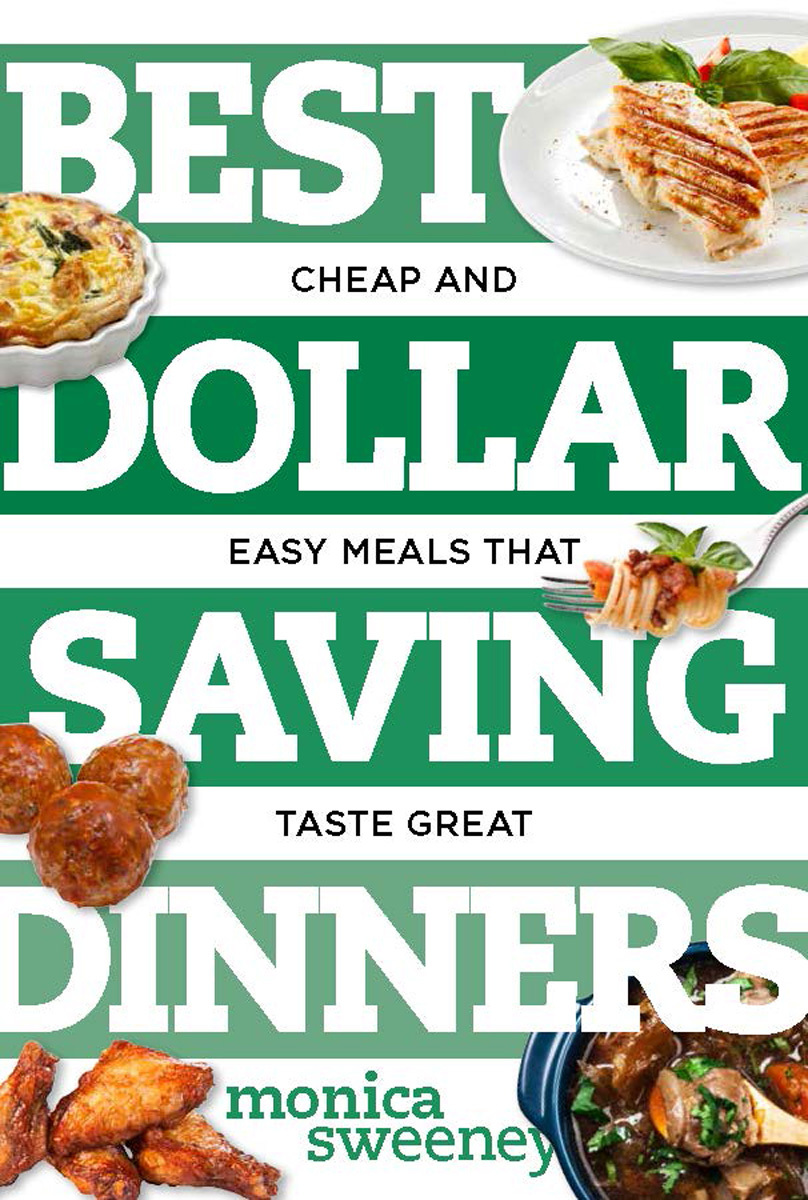 Best Dollar Saving Dinners: Cheap and Easy Meals that Taste Great  by  Monica Sweeney