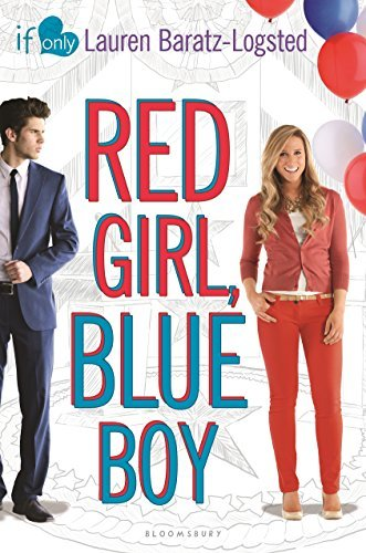 Red Girl, Blue Boy: An If Only novel Lauren Baratz-Logsted