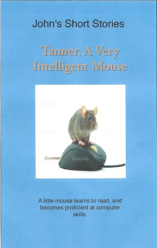 Tanner, A Very Intelligent Mouse John Watts
