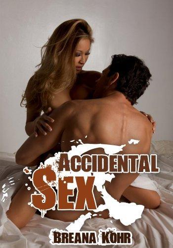 Womens Erotica: Accidental Sex  by  Breana Kohr