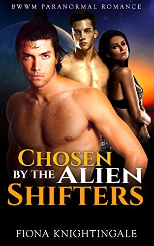 ROMANCE: Chosen  by  the Alien Shifters (BBW BWWM Pregnancy Romance) (Science Fiction Interracial Paranormal Short Stories) by Fiona Knightingale