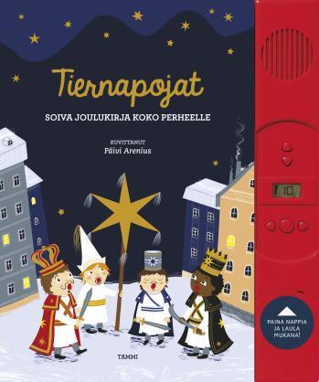 Tiernapojat. Soiva joulukirja koko perheelle  by  Katariina Heilala (toim.)
