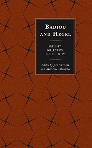 Badiou and Hegel: Infinity, Dialectics, Subjectivity Jim Vernon