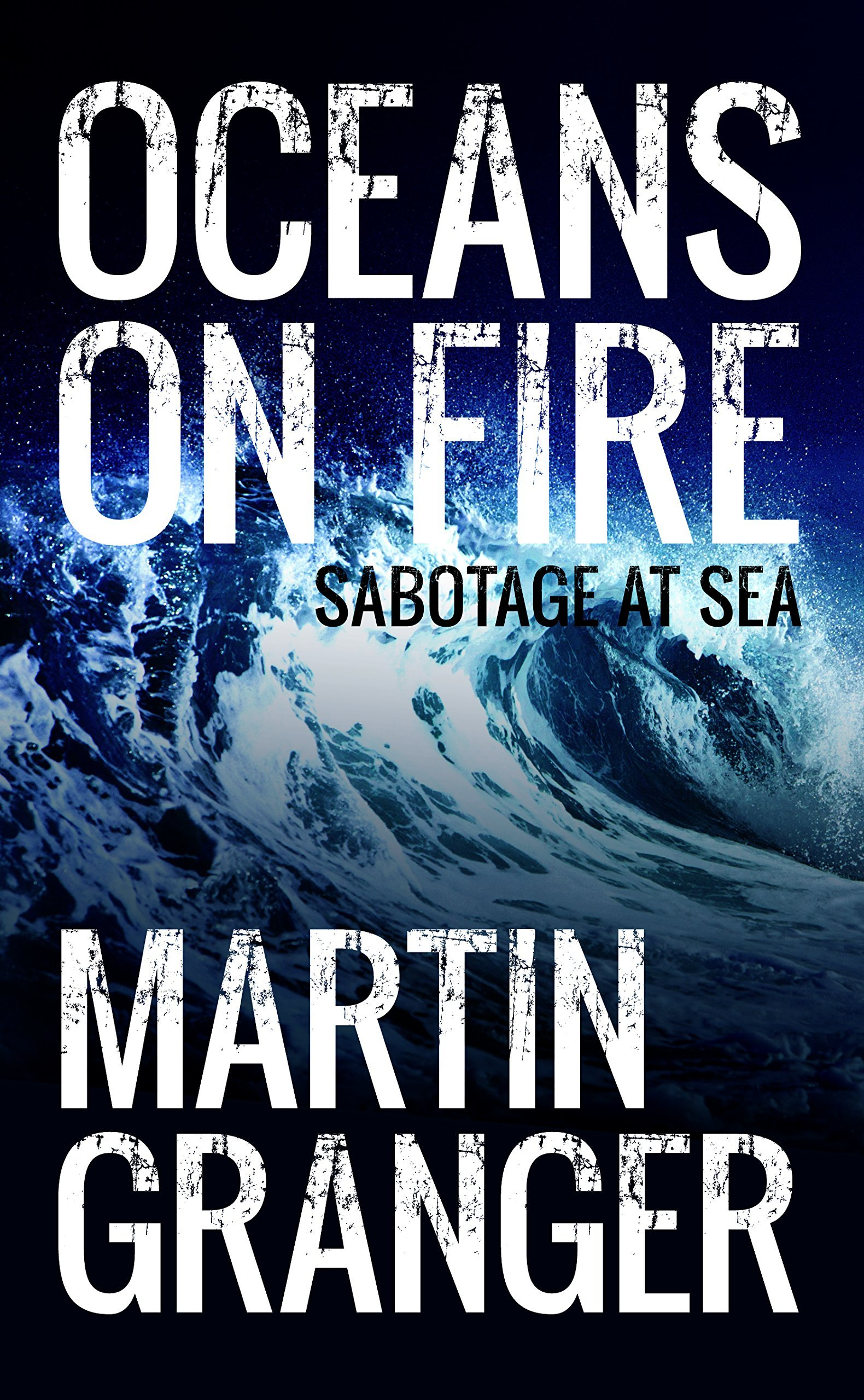Oceans on Fire Martin Granger